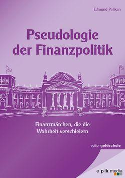 Pseudologie der Finanzpolitik von Pelikan,  Edmund