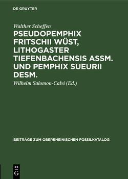Pseudopemphix Fritschii Wüst, Lithogaster tiefenbachensis Assm. und Pemphix Sueurii Desm. von Salomon-Calvi,  Wilhelm, Scheffen,  Walther