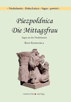 Pśezpołdnica – Die Mittagsfrau von Radochla,  Rolf