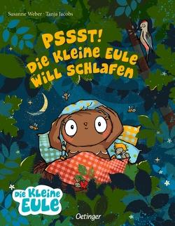 Pssst! Die kleine Eule will schlafen von Jacobs,  Tanja, Weber,  Susanne