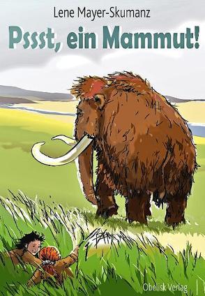 Psst, ein Mammut! von Hoffmann,  Franz, Mayer-Skumanz,  Lene