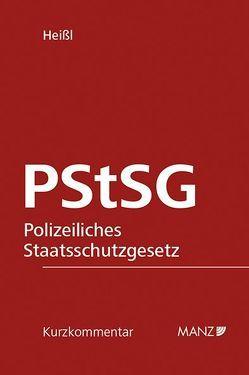PStSG Polizeiliches Staatsschutzgesetz von Heißl,  Gregor
