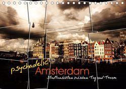 psychadelic Amsterdam – Stadtansichten zwischen Tag und Traum (Tischkalender 2019 DIN A5 quer) von Reininger,  Gerhard