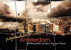 psychadelic Amsterdam – Stadtansichten zwischen Tag und Traum (Wandkalender 2018 DIN A4 quer) von Reininger,  Gerhard
