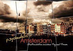 psychadelic Amsterdam – Stadtansichten zwischen Tag und Traum (Wandkalender 2019 DIN A2 quer) von Reininger,  Gerhard
