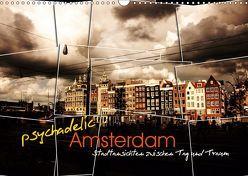 psychadelic Amsterdam – Stadtansichten zwischen Tag und Traum (Wandkalender 2019 DIN A3 quer) von Reininger,  Gerhard