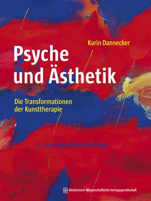 Psyche und Ästhetik von Dannecker,  Karin