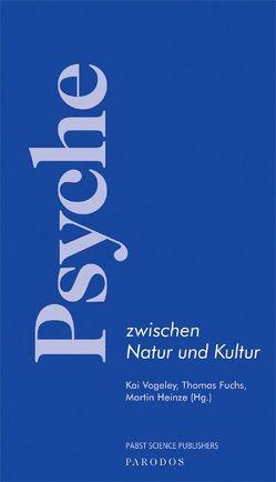 Psyche zwischen Natur und Kultur von Fuchs,  Thomas, Heinze,  Martin, Vogeley,  Kai