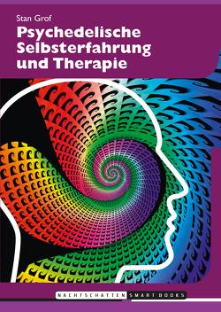 Psychedelische Selbsterfahrung und Therapie von Grof,  Stanislav