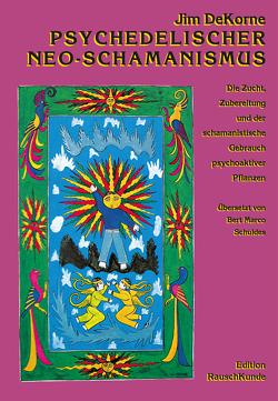 Psychedelischer Neo-Schamanismus von DeKorne,  Jim, Schuldes,  Bert M