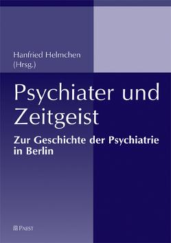 Psychiater und Zeitgeist von Helmchen,  Hanfried