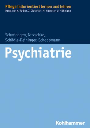 Psychiatrie von Dieterich,  Juliane, Hasseler,  Martina, Höhmann,  Ulrike, Nitzschke,  Bettina, Reiber,  Karin, Schädle–Deininger,  Hilde, Schmiedgen,  Stephanie, Schoppmann,  Susanne