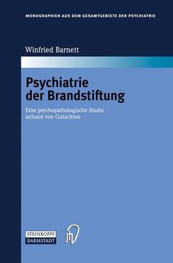 Psychiatrie der Brandstiftung von Barnett,  Winfried