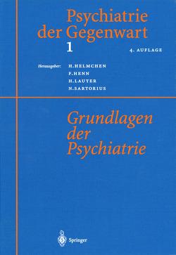 Psychiatrie der Gegenwart 1 von Helmchen,  Hanfried, Henn,  Fritz, Lauter,  Hans, Sartorius,  Norman