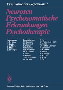 Psychiatrie der Gegenwart von Baumann,  U., Bommert,  H., Ciompi,  L., Fürstenau,  P., Garfinkel,  P.E., Garner,  D.M., Hand,  I., Hertoft,  P., Hoffmann,  S.O., Kächele,  H., Kisker,  K.P., Kuhr,  A., Lauter,  H., Meyer,  J.-E., Müller,  C., Reinecker-Hecht,  C., Rodin,  G., Rohde-Dachser,  C., Schepank,  H., Simon,  F.B., Stierlin,  H., Strömgren,  E., Strupp,  H.H., Thomae,  H, Tölle,  R., Zepf,  S.