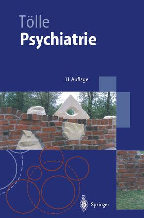 Psychiatrie einschließlich Psychotherapie von Tölle,  Rainer