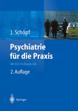Psychiatrie für die Praxis von Haller,  R., Nedopil,  N., Schöpf,  Josef, Seeger,  R.