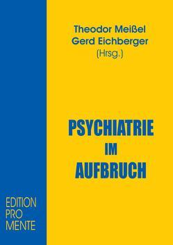 Psychiatrie im Aufbruch von Aebi,  Elisabeth, Baumgartner,  Susanne, Benedetti,  Gaetano, Eichberger,  Gerd, Meissel,  Theodor