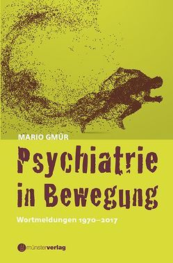 Psychiatrie in Bewegung von Gmür,  Mario