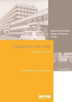 Psychiatrie in der DDR von Kumbier,  Ekkehardt, Steinberg,  Holger