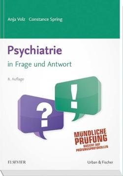 Psychiatrie in Frage und Antwort von Spring,  Constance, Volz,  Anja