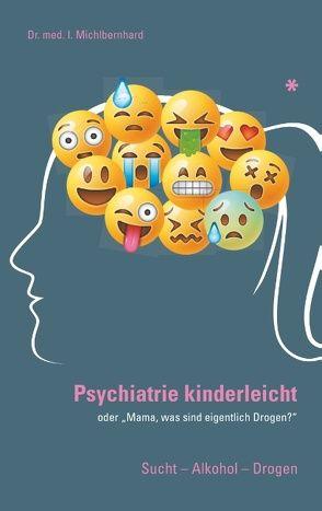 Psychiatrie Kinderleicht von Michlbernhard,  Ilse