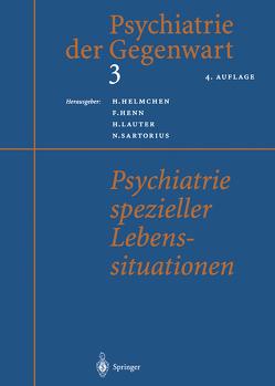 Psychiatrie spezieller Lebenssituationen von Helmchen,  H., Henn,  F., Lauter,  H., Sartorius,  N.