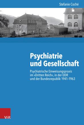 Psychiatrie und Gesellschaft von Budde,  Gunilla, Coché,  Stefanie, Gosewinkel,  Dieter, Nolte,  Paul, Nützenadel,  Alexander, Ullmann,  Hans-Peter