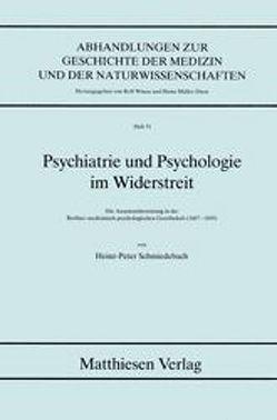 Psychiatrie und Psychologie im Widerstreit von Schmiedebach,  Heinz P