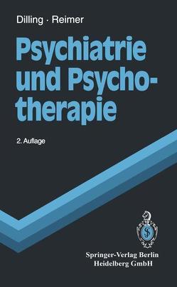 Psychiatrie und Psychotherapie von Berger,  H., Dilling,  Horst, Reimer,  Christian