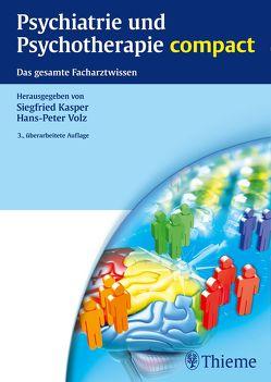 Psychiatrie und Psychotherapie compact von Blanz,  Bernhard, de Zwaan,  Martina, Doerr,  John Peter, Kasper,  Siegfried, Volz,  Hans-Peter