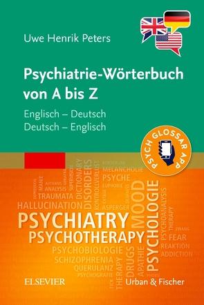 Psychiatrie-Wörterbuch von A bis Z von Peters,  Uwe Henrik