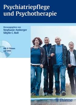 Psychiatriepflege und Psychotherapie von Akinci,  Secil, Amberger,  Stephanie, Bandelow,  Borwin, Banger,  Markus, Roll,  Sibylle