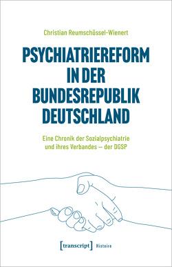 Psychiatriereform in der Bundesrepublik Deutschland von Reumschüssel-Wienert,  Christian