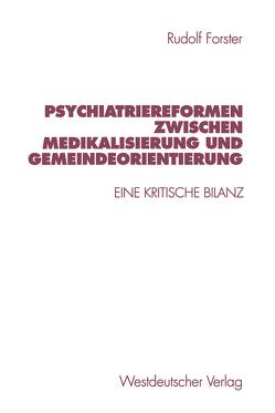 Psychiatriereformen zwischen Medikalisierung und Gemeindeorientierung von Forster,  Rudolf
