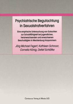 Psychiatrische Begutachtung in Sexualstrafverfahren von Fegert,  Jörg M, König,  Cornelia, Schläfke,  Detlef, Schnoor,  Kathleen