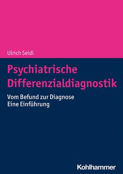 Psychiatrische Differenzialdiagnostik von Seidl,  Ulrich