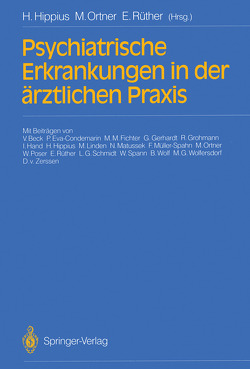 Psychiatrische Erkrankungen in der ärztlichen Praxis von Beck,  V., Eva-Condemarin,  P., Fichter,  M.M., Gerhardt,  G., Grohmann,  R., Hand,  I., Hippius,  H., Hippius,  Hanns, Linden,  M., Matussek,  N., Müller-Spahn,  F., Ortner,  M., Ortner,  Margot, Poser,  W., Rüther,  E., Rüther,  Eckart, Schmidt,  L.G., Spann,  W., Wolf,  B, Wolfersdorf,  M.G., Zerssen,  D.von
