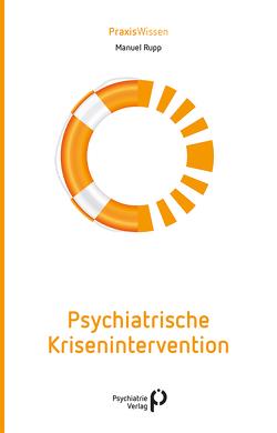 Psychiatrische Krisenintervention von Rupp,  Manuel