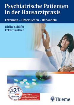 Psychiatrische Patienten in der Hausarztpraxis von Rüther,  Eckart, Schäfer,  Ulrike