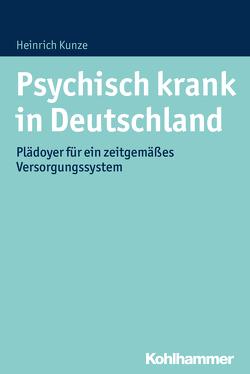 Psychisch krank in Deutschland von Höflacher,  Rainer, Kunze,  Heinrich, Schmidt,  Beate