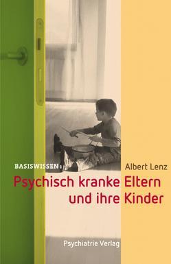Psychisch kranke Eltern und ihre Kinder von Lenz,  Albert