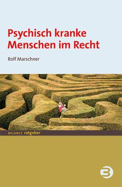 Psychisch kranke Menschen im Recht von Marschner,  Rolf