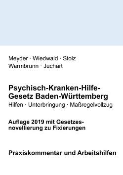 Psychisch-Kranken-Hilfe-Gesetz Baden-Württemberg von Juchart,  Klaus, Meyder,  Julia, Stolz,  Konrad, Warmbrunn,  Johannes, Wiedwald,  Achim