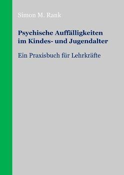 Psychische Auffälligkeiten im Kindes- und Jugendalter von Rank,  Simon M.