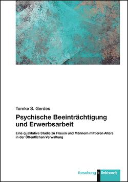Psychische Beeinträchtigung und Erwerbsarbeit von Gerdes,  Tomke Sabine