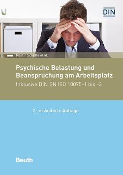 Psychische Belastung und Beanspruchung am Arbeitsplatz – Buch mit E-Book von Schütte,  Martin