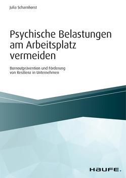 Psychische Belastungen am Arbeitsplatz vermeiden von Scharnhorst,  Julia