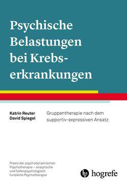 Psychische Belastungen bei Krebserkrankungen von Reuter,  Katrin, Spiegel,  David, Yalom,  Irvin