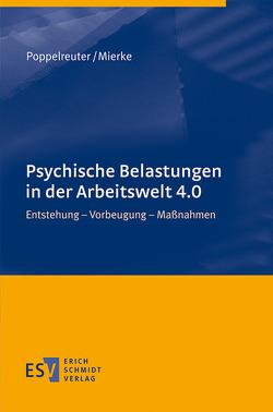 Psychische Belastungen in der Arbeitswelt 4.0 von Mierke,  Katja, Poppelreuter,  Stefan
